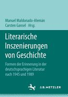 Literarische Inszenierungen von Geschichte PDF