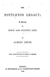 The Pottleton Legacy: A Story of Town and Country Life