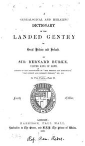 A Genealogical and Heraldic Dictionary of the Landed Gentry of Great Britain and Ireland: Volume 2