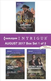 Harlequin Intrigue August 2017 - Box Set 1 of 2: Dark Horse\Protection Detail\Secret Agent Surrender
