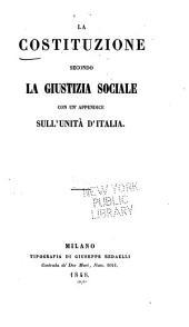La costituzione secondo la giustizia sociale con un'appendice sull'unità d'Italia