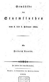Gemählde der Sturmfluthen vom 3. bis 5. Februar 1825