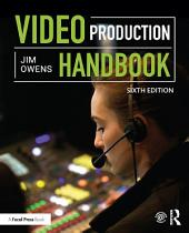 Video Production Handbook: Edition 6