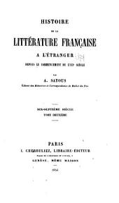 Histoire de la littérature française à l'étranger depuis le commencement du xviie siècle: dix-septième siècle, Volume2