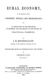 Rural Economy, in Its Relation with Chemistry, Physics, and Meteorology, Or, Chemistry Applied to Agriculture
