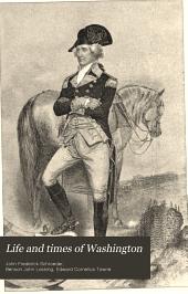 Life and times of Washington: Volume 2
