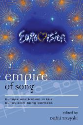 Empire of Song: Europe and Nation in the Eurovision Song Contest