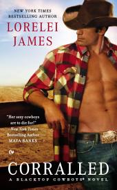 Corralled: A Blacktop Cowboys Novel