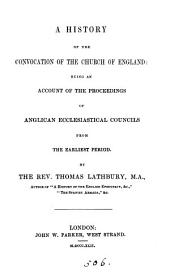 A history of the Convocation of the Church of England