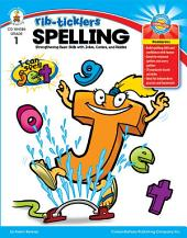 Spelling, Grade 1: Strengthening Basic Skills with Jokes, Comics, and Riddles