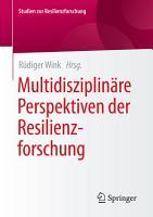 Multidisziplin  re Perspektiven der Resilienzforschung PDF
