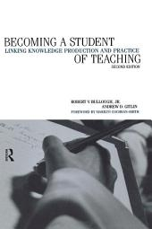Becoming a Student of Teaching: Linking Knowledge Production and Practice, Edition 2