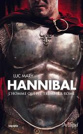 Hannibal, l'homme qui fit trembler Rome
