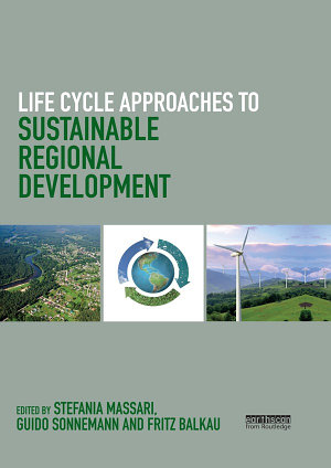 Life Cycle Approaches to Sustainable Regional Development PDF