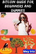 Bitcoin Guide for Beginners and Dummies