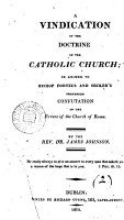 A vindication of the doctrine of the Catholic Church  in answer to bp  Porteus and Secker s pretended confutation of the errors of the Church of Rome PDF