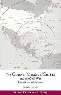 The Cuban Missile Crisis and the Cold War