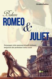 Bukan Romeo & Juliet