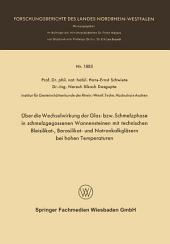 Über die Wechselwirkung der Glas- bzw. Schmelzphase in schmelzgegossenen Wannensteinen mit technischen Bleisilikat-, Borosilikat- und Natronkalkgläsern bei hohen Temperaturen