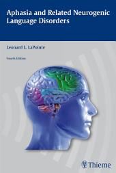 Aphasia and Related Neurogenic Language Disorders: Edition 4