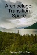 Archipelago; Transition Space