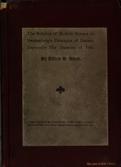 The Relation of Modern Science to Swedenborg's Principles of Nature: Especially His Doctrine of Fire