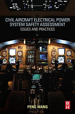 Civil Aircraft Electrical Power System Safety Assessment