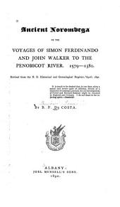 Ancient Norombega, Or The Voyages of Simon Ferdinando and John Walker to the Penobscot River, 1579-1580