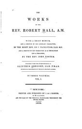 The Works of the Rev. Robert Hall, A. M.