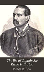The Life of Captain Sir Richd F. Burton: Volume 2