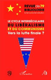 Le cycle interséculaire du libéralisme et du communisme: Vers la lutte finale ?