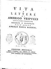 Vita e lettere di Amerigo Vespucci gentiluomo fiorentino raccolte e illustrate dall'abate Angelo Maria Bandini