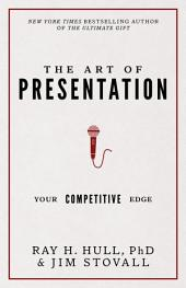 The Art of Presentation: Your Competitive Edge