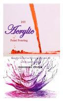 DIY Acrylic Paint Pouring PDF