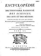 Encyclopédie: ou Dictionnaire raisonné des sciences, des arts et des métiers. Par une société de gens de lettres. Mis en ordre & publié par M. Diderot, & quant à la partie mathématique, par M. D'Alembert