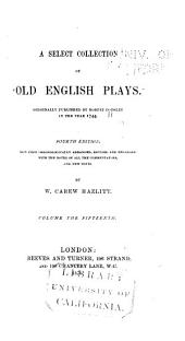 A Select Collection of Old English Plays: Volume 15