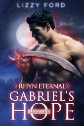 Gabriel's Hope (#1, Rhyn Eternal)