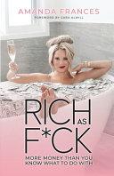 Rich As F*ck