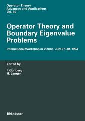 Operator Theory and Boundary Eigenvalue Problems: International Workshop in Vienna, July 27–30, 1993