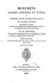 Monumens Arabes, Persans et Turcs du cabinet de m. Le Duc De Blacas et d'autres cabinets, considérés et décrits d'après leurs rapports avec les croyances, les moeurs et l'histoire des nations musulmanes, par m. Reinaud, ... Tome premier-[second]: 2
