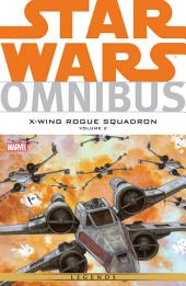 Star Wars Omnibus: X‐Wing Rouge Squadron Vol. 2
