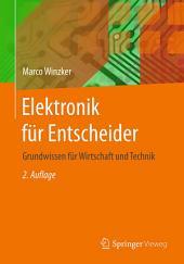 Elektronik für Entscheider: Grundwissen für Wirtschaft und Technik, Ausgabe 2