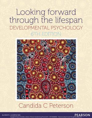 Looking Forward Through the Lifespan  Developmental Psychology
