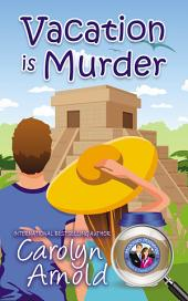 Vacation is Murder: (McKinley Mysteries Book 2)