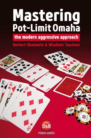 Mastering Pot Limit Omaha