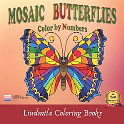 Mosaic Butterflies Color By Numbers Book PDF