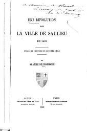 Une révolution dans la ville de Saulieu en 1409: episode de l'histoire du quinzième siècle