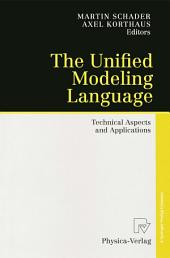 The Unified Modeling Language: Technical Aspects and Applications