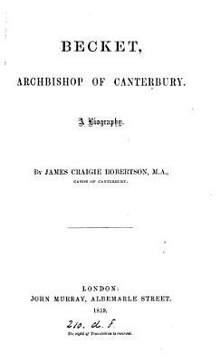 Becket  archbishop of Canterbury  a biography PDF