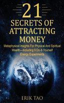 21 SECRETS OF ATTRACTING MONEY